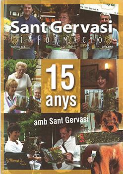 Tres portades emblemàtiques de Sant Gervasi Informació: la dels 10 anys de la revista (número 81, juny 1998); la dels 100 números (abril del 2000); i la dels 15 anys (número 133, juny 2003).